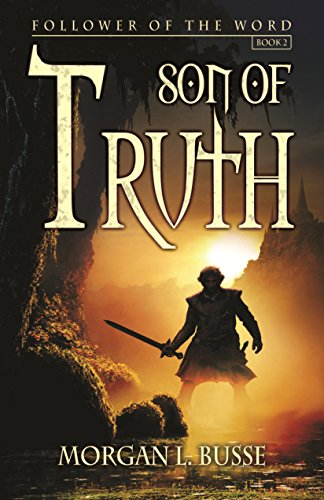 Son of Truth (Follower of the Word Book 2) by [Busse, Morgan L.]