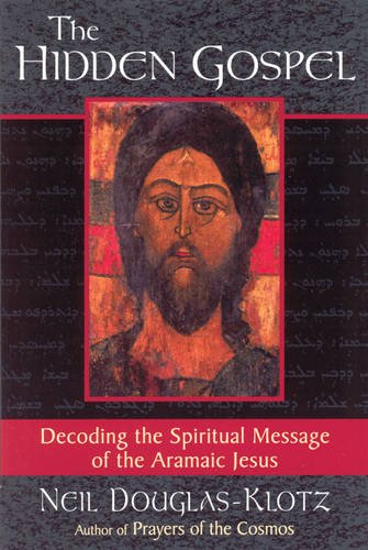 The Hidden Gospel: Decoding the Spiritual Message of the Aramaic Jesus by Quest Books