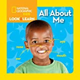 National Geographic Kids Look and Learn: All about Me, National Geographic Kids, 1426314833