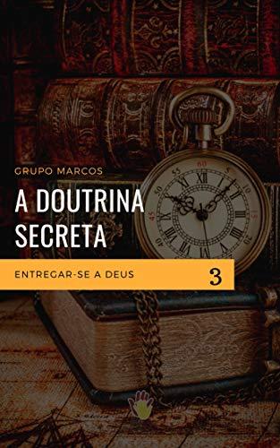 Entregar-se a Deus (Doutrina Secreta Livro 3)