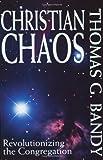 Christian Chaos, Thomas G. Bandy, 0687025508