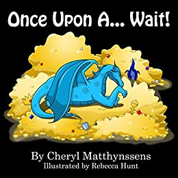Once Upon a... Wait! by [Matthynssens, Cheryl]
