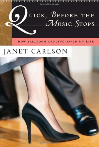 Quick, Before the Music Stops: How Ballroom Dancing Saved My Life by Brand: Broadway