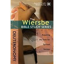 The Wiersbe Bible Study Series: Deuteronomy: Acquiring the Tools for Spiritual Success