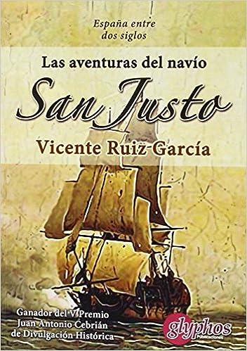 Las aventuras del navío San Justo. España entre dos siglos ...
