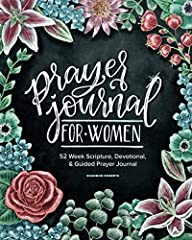 Prayer Journal for Women: 52 Weeks Scripture, Devotional, & Guided Prayer Journal includes Scripture verses, reflections on the Word, and journaling prompts to guide your walk with God and strengthen your faith. Verses are organized thema...