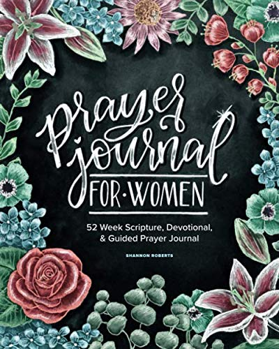 - Prayer Journal for Women: 52 Week Scripture, Devotional & Guided Prayer Journal