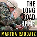 The Long Road Home: A Story of War and Family Audiobook by Martha Raddatz Narrated by Joyce Bean