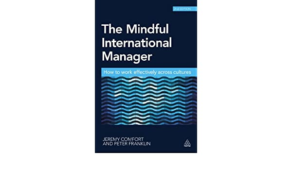 The Mindful International Manager: How to Work Effectively ...