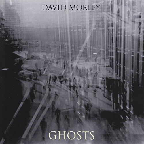 David Morley Ghosts