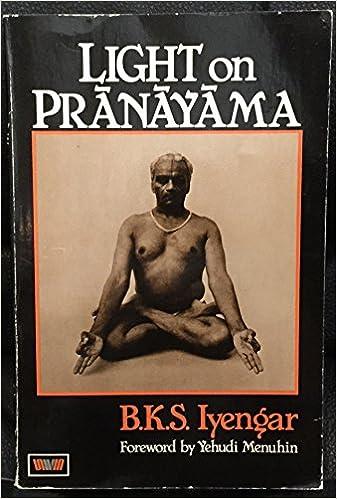 Light on Pranayama : Pranayama Dipika: B.K.S. Iyengar ...