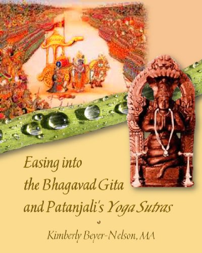 Easing into the Bhagavad Gita and Patanjali's Yoga Sutras by [Beyer-Nelson, Kimberly]