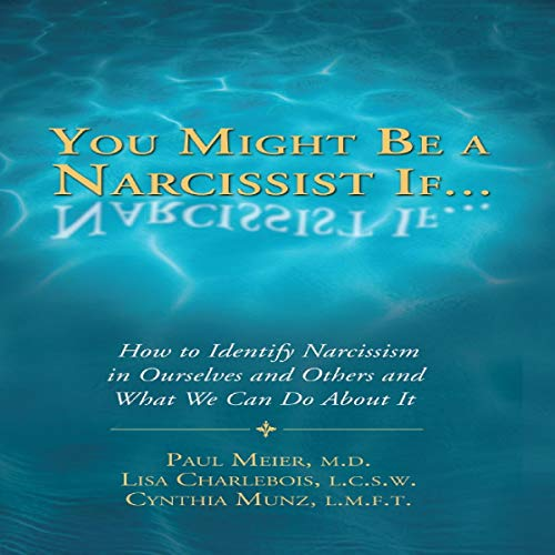 Pdf Self-Help You Might Be a Narcissist If. - How to Identify Narcissism in Ourselves and Others and What We Can Do About It