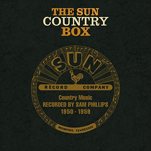 The Sun Country Box: Country Music Recorded by Sam Phillips 1950-1959