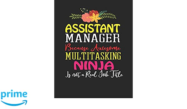 Assistant Manager Because Awesome Multi-Tasking Ninja Isnt ...