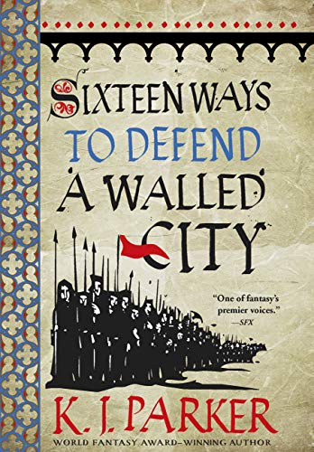 Sixteen Ways to Defend a Walled City por K. J. Parker