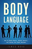 img - for Body Language: How to Read Others, Detect Deceit, and Convey the Right Message book / textbook / text book