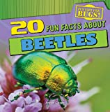 20 Fun Facts about Beetles, Arielle Chiger, 1433982269