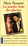 img - for La marche lente des glaciers book / textbook / text book