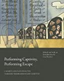 img - for [(Performing Captivity, Performing Escape: Cabarets and Plays from the Terezin/Theresienstadt Ghetto)] [Author: Lisa Peschel] published on (April, 2014) book / textbook / text book