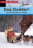 Dog Sledder!, Robyn Brode, 0764121510