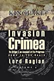 The Invasion of the Crimea : Its Origin and an Account of Its Progress down to the Death of Lord Raglan:, Kinglake, Alexander William, 1402173563