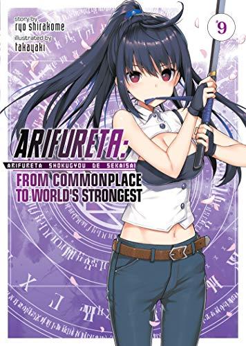 Arifureta: From Commonplace to World's Strongest (Light Novel) Vol. 9 (Arifureta: From Commonplace to World's Strongest (Light Novel), 9)
