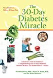 The 30-Day Diabetes Miracle: Lifestyle Center of America's Complete Program to Stop Diabetes, Restore Health,and Build Natural Vitality