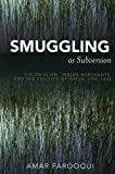 img - for Smuggling as Subversion: Colonialism, Indian Merchants, and the Politics of Opium, 1790-1843 book / textbook / text book