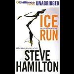 Ice Run: Alex McKnight Mystery #6 | Steve Hamilton