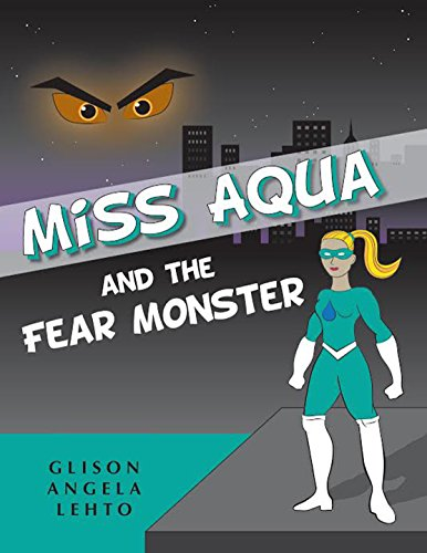 Miss Aqua and the Fear Monster
