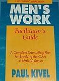 Men's Work Facilitator's Guide, Paul Kivel, 089486923X