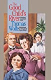 img - for The Good Child's River (H. Eugene and Lillian Youngs Lehman Series) book / textbook / text book