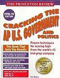 Cracking the A. P. U. S. Government and Politics, Tom Meltzer and Princeton Review Staff, 0679783725