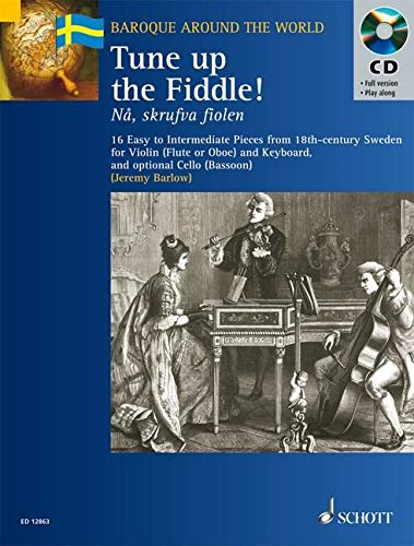 TUNE UP THE FIDDLE]-16 PIECESFROM 18C SWEDEN-VIOLIN(FLUTE/OBOE) KEYBOARD CELLO  BOOK/CD (Baroque Around the World)