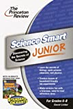 Science Smart Junior, Princeton Review Staff, 0375763597