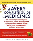 The Avery Complete Guide to Medicines, Ian Morton and Judith Hall, 1583331050