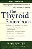 The Thyroid Sourcebook, M. Sara Rosenthal, 0737304952