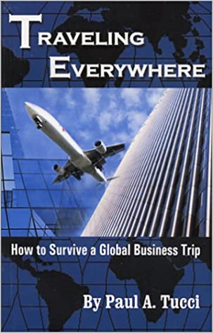 Traveling Everywhere: How to Survive a Global Business Trip