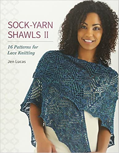 Sock Yarn Shawls Ii 16 Patterns For Lace Knitting Jen Lucas