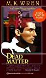 Front cover for the book Dead Matter by M. K. Wren