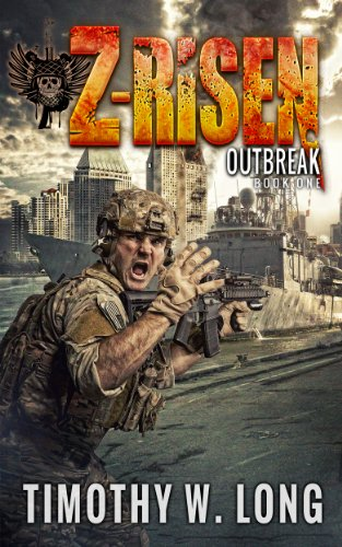 OUTBREAK: A Military Zombie Thriller Series (Z-Risen Book 1) by [Long, Timothy W.]