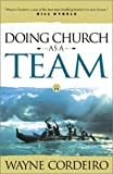 Doing Church as a Team, Wayne Cordeiro, 0830726667