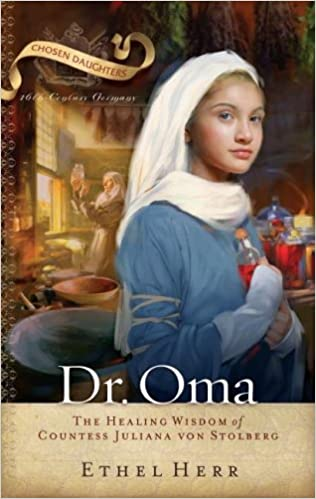 Book Dr. Oma: The Healing Wisdom of Countess Juliana Von Stolberg (Chosen Daughters)