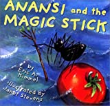 Anansi and the Magic Stick, Eric A. Kimmel, Janet Stevens, 0823417638