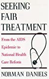 Seeking Fair Treatment, Norman Daniels, 0195057120
