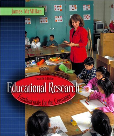 Educational Research: Fundamentals for the Consumer, Fourth Edition