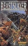 Beastslayer (Gotrek & Felix; Warhammer Novel)