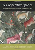 img - for A Cooperative Species: Human Reciprocity and Its Evolution book / textbook / text book