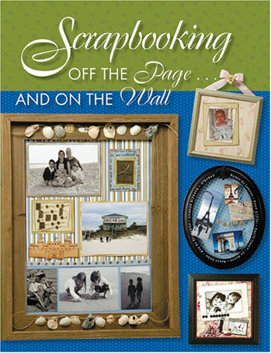 Scrapbooking: Off the Page... And on the Wall